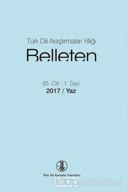 Belleten Cilt: 65 Sayı: 1/2017 Yaz