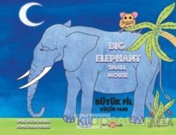 Big Elephant Small Mouse - Büyük Fil Küçük Fare