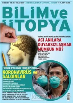 Bilim ve Ütopya Dergi Sayı: 310 Nisan 2020