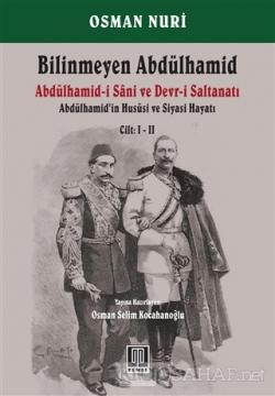 Bilinmeyen Abdülhamid - Abdülhamid'in Hususi ve Siyasi Hayatı Cilt: 1-2