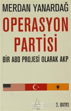 Bir ABD Projesi Olarak AKP Operasyon Partisi