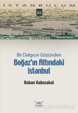 Bir Dalgıcın Gözünden Boğaz'ın Altındaki İstanbul