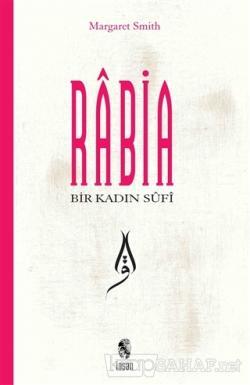 Bir Kadın Sufi: Rabia
