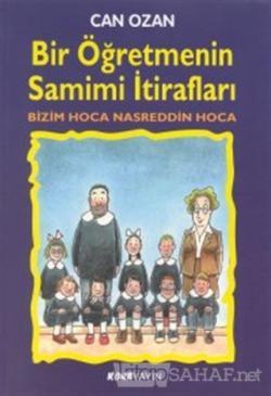 Bir Öğretmenin Samimi İtirafları Bizim Hoca Nasreddin Hoca