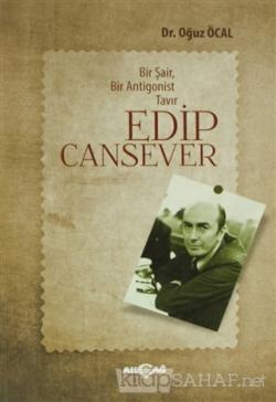 Bir Şair, Bir Antigonist Tavır: Edip Cansever