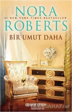 Bir Umut Daha - Nora Roberts | Yeni ve İkinci El Ucuz Kitabın Adresi