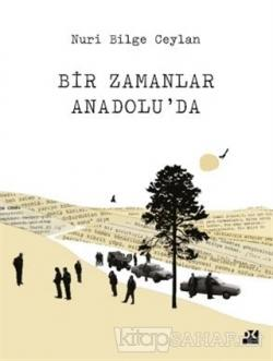 Bir Zamanlar Anadolu'da