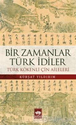 Bir Zamanlar Türk İdiler