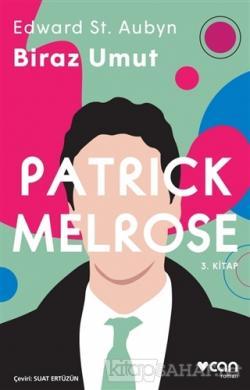 Biraz Umut - Patrick Melrose 3. Kitap