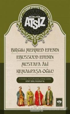 Birgili Mehmed Efendi - Ebussuud Efendi - Mustafa Ali - Kemalpaşa / Oğlu