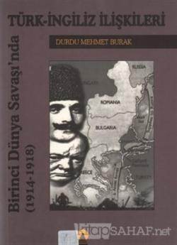 Birinci Dünya Savaşında Türk-İngiliz İlişkileri(1914-1918)