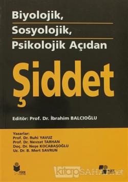 Biyolojik, Sosyolojik, Psikolojik Açıdan Şiddet