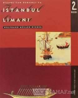 Bizans'tan Osmanlı'ya İstanbul Limanı