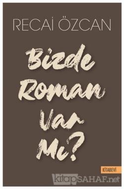 Bizde Roman Var mı?