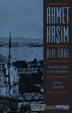 Bize Göre (Açıklamalı Orjinal Metin) - Ahmet Haşim | Yeni ve İkinci El