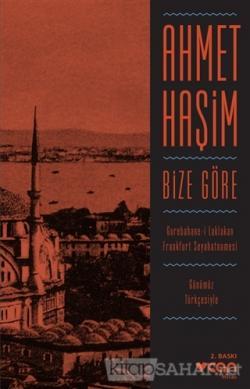 Bize Göre (Günümüz Türkçesiyle) - Ahmet Haşim | Yeni ve İkinci El Ucuz