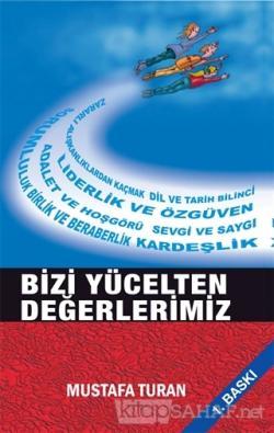 Bizi Yücelten Değerlerimiz - Mustafa Turan- | Yeni ve İkinci El Ucuz K