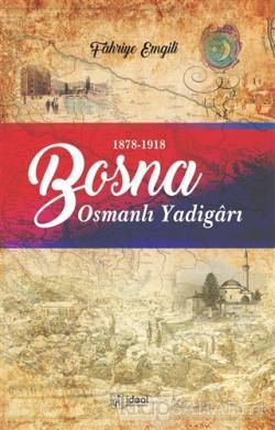Bosna - Osmanlı Yadigarı (1878-1918)