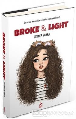 Broke and Light (Ciltli)
