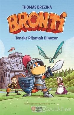 Bronti - Teneke Pijamalı Dinozor (Ciltli)