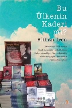 Bu Ülkenin Kaderi mi? - Alihan İren | Yeni ve İkinci El Ucuz Kitabın A