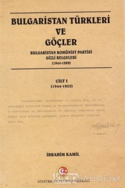 Bulgaristan Türkleri ve Göçler Cilt: 1