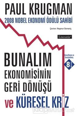 Bunalım Ekonomisinin Geri Dönüşü ve Küresel Kriz