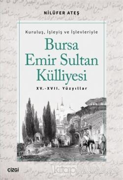 Bursa Emir Sultan Külliyesi 15. - 17. Yüzyıllar