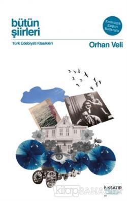 Bütün Şiirleri - Orhan Veli