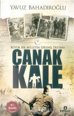 Büyük Bir Milletin Direniş Destanı Çanakkale