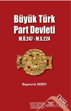 Büyük Türk Part Devleti - M.Ö.247-M.S.224
