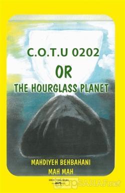 C.O.T.U 0202 Or The Hourglass Planet - Mahdiyeh Behbahani Mah Mah | Ye