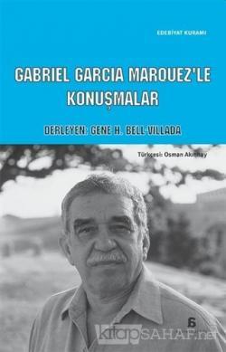 Cabriel Garcia Marquez'le Konuşmalar