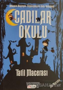 Cadılar Okulu 4 - Tatil Macerası