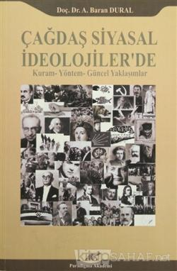 Çağdaş Siyasal İdeolojiler'de Kuram-Yöntem-Güncel Yaklaşımlar