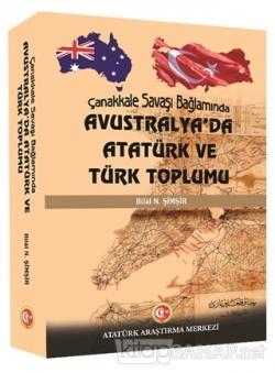 Çanakkale Savaşı Bağlamında Avustralya'da Atatürk ve Türk Toplumu