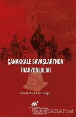 Çanakkale Savaşları'nda Trabzonlular (Ciltli)