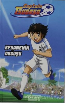 Captain Tsubasa - Efsanenin Doğuşu (Ciltli)
