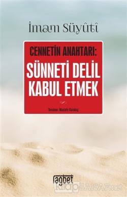 Cennetin Anahtarı: Sünneti Delil Kabul Etmek