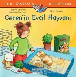 Ceren'in Evcil Hayvanı - İlk Okuma Kitabım