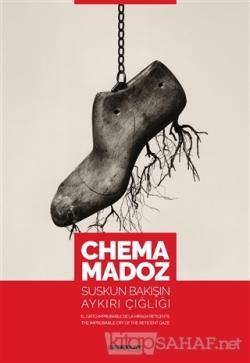 Chema Madoz: Suskun Bakışın Aykırı Çığlığı (Ciltli)
