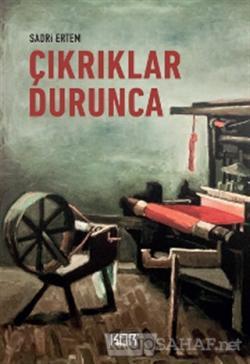 Çıkrıklar Durunca - Sadri Ertem | Yeni ve İkinci El Ucuz Kitabın Adres