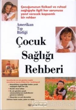 Çocuk Sağlığı Rehberi Amerikan Tıp Birliği (Ciltli)