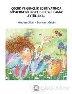 Çocuk ve Gençlik Edebiyatında Göstergebilimsel Bir Uygulama: Aytül Akal