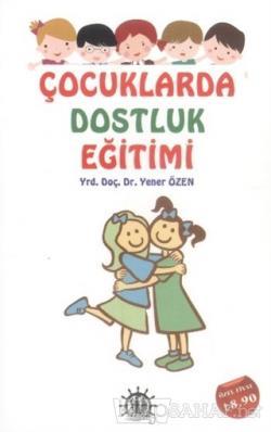 Çocuklarda Dostluk Eğitimi