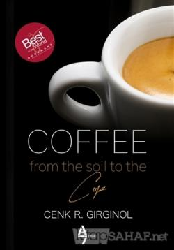 Coffee From The Soil To The Cup