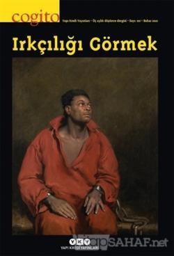 Cogito Sayı: 101 Irkçılığı Görmek
