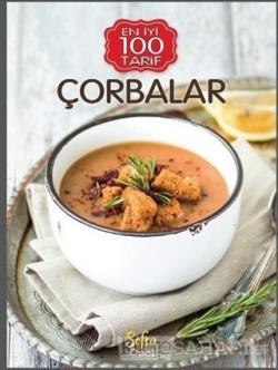 Çorbalar - En İyi 100 Tarifler (Ciltli)