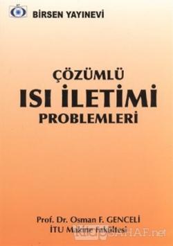 Çözümlü Isı İletimi Problemleri - Osman F. Genceli | Yeni ve İkinci El