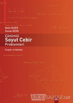 Çözümlü Soyut Cebir Problemleri - Betül Gezer | Yeni ve İkinci El Ucuz